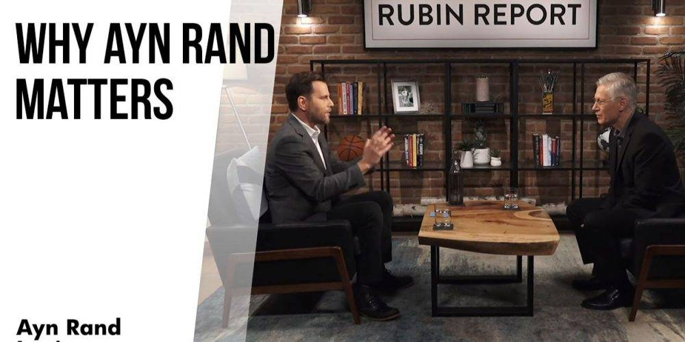 Yaron Brook joins Dave Rubin to discuss why Ayn Rand matters