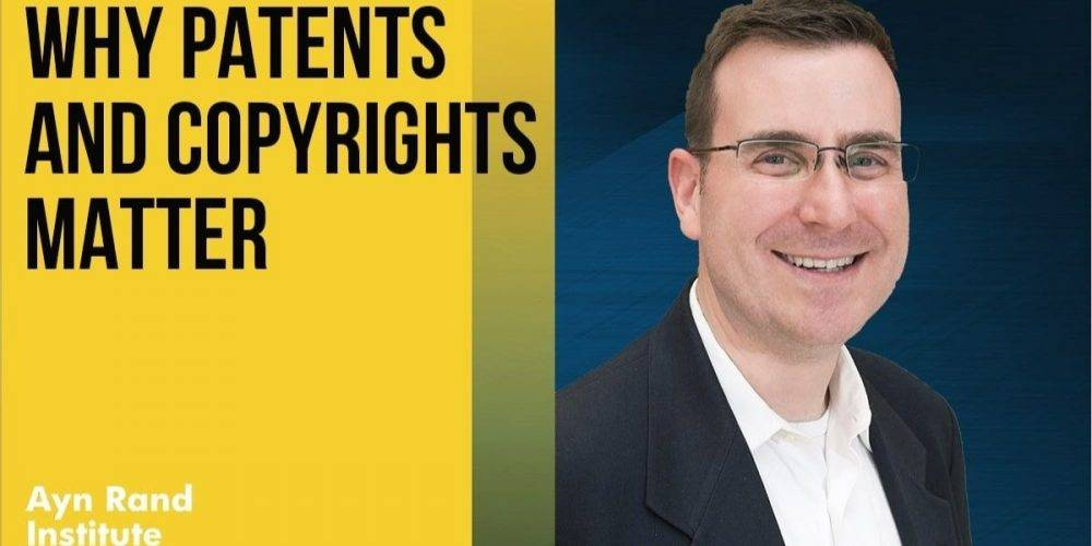 Adam Mossoff why patents and copyrights matter