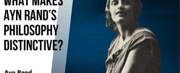 What Makes Ayn Rand's Philosophy Distinctive? thumbnail