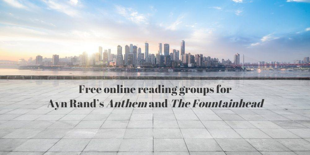 Free online reading groups for Ayn Rand's Anthem and The Fountainhead